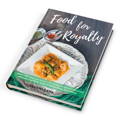Food For Royalty - Julekha Gama